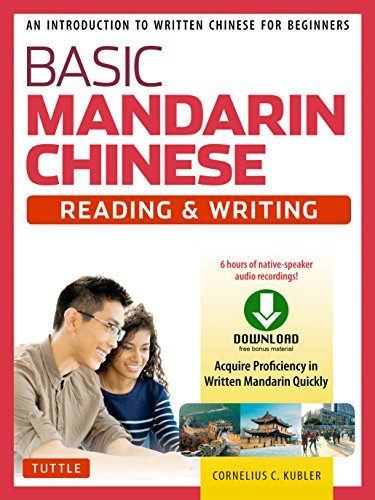 Basic Mandarin Chinese - Reading & Writing Textbook An Introduction to Written Chinese for Beginners