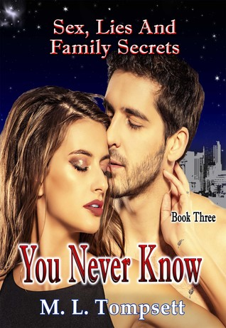 You Never Know: Sex, Lies and Family Secrets (Sex, Lies And Family Secrets, #3)