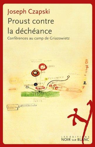 Proust contre la déchéance: Conférences au camp de Griazowietz (Essais et documents)