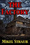 The Factory by Mikel Straub