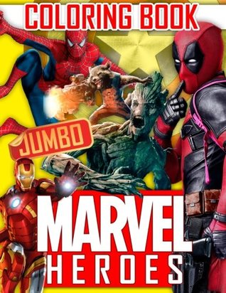 MARVEL Heroes JUMBO Coloring Book: Avengers, Guardians of the Galaxy, Spiderman, Deadpool, Antman, Black Panther, Ironman, Captain of America, Hulk, Thor, Black Widow, Groot, Star Lord, Rocket Raccoon, Gamora, Drax, Thanos, Dr. Strange