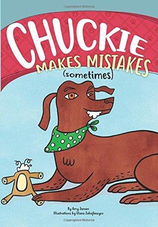 Chuckie Makes Mistakes (Sometimes) (Chuckie the Chocolate Lab) (Volume 1)