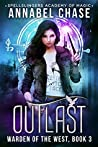 Outlast (Warden of the West #3; Spellslingers Academy of Magic #3)