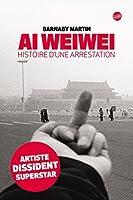 Ai Weiwei Histoire d'une arrestation (GLOBE)
