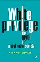 White Privilege: The Myth of a Post-Racial Society