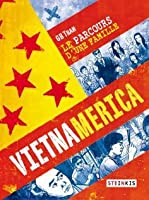 Vietnamerica: Le parcours d'une famille