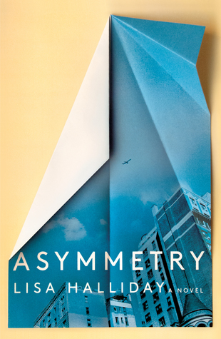 Asymmetry by Lisa Halliday