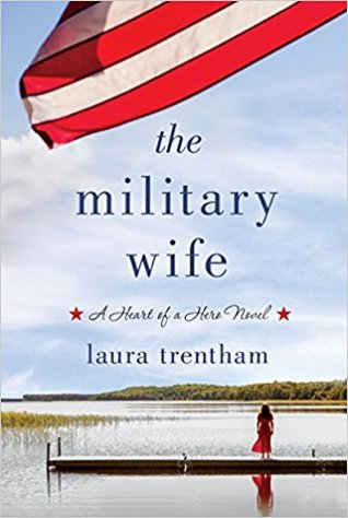 The Military Wife (Heart of a Hero, #1)