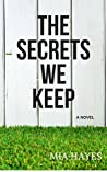 The Secrets We Keep by Mia Hayes