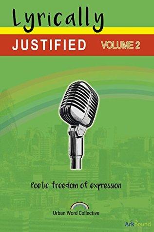 Lyrically Justified by Shaun Clarke