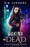 Waking the Dead (Soul Broker #1)