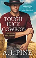 Tough Luck Cowboy (Crossroads Ranch, #2)