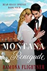 Montana Renegade (Bear Grass Springs, #4)