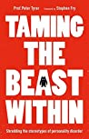 Taming the Beast Within: Shredding the Stereotypes of Personality Disorder