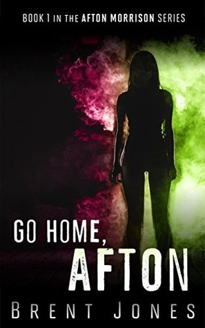 Go Home, Afton (Afton Morrison, #1)
