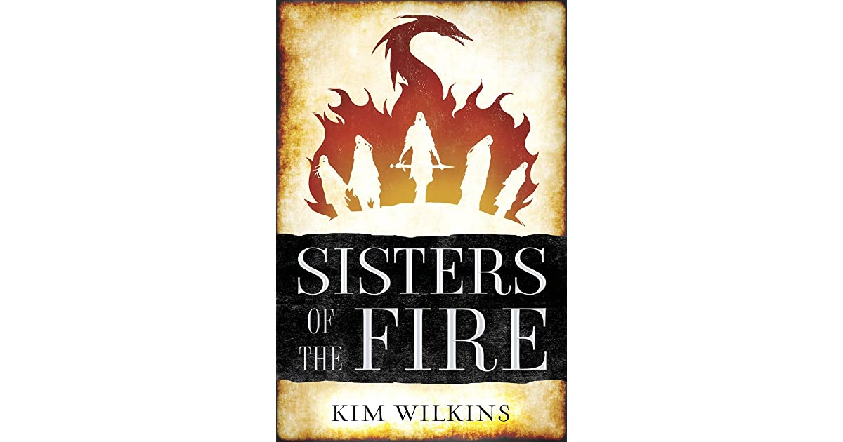 Sisters of the Fire (Blood and Gold, #2) by Kim Wilkins