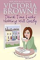 Third Time Lucky: Notting Hill Gossip