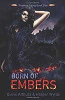 Born of Embers (Phoenix Rising, #1)