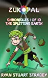 The Splitting Earth (Zukopal Book 1)