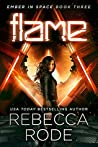 Flame (Ember in Space, #3)