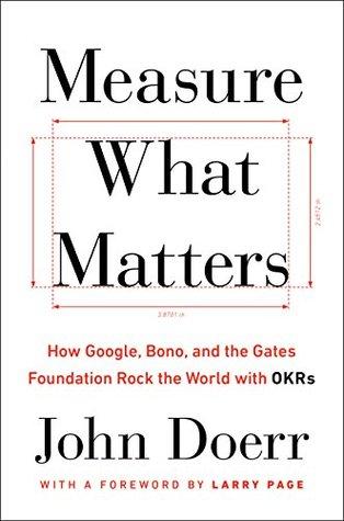 Measure What Matters by John E. Doerr