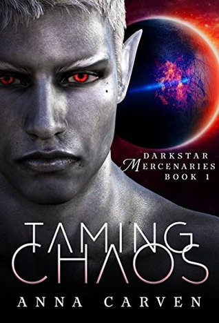 Taming Chaos - (Darkstar Mercenaries 01) - Anna Carven