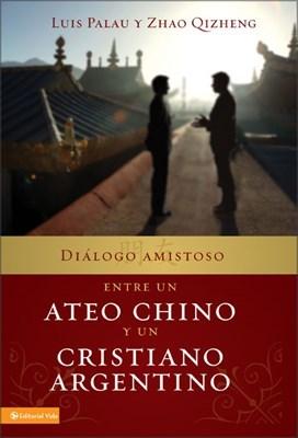 Diálogo amistoso entre un ateo chino y un cristiano argentino