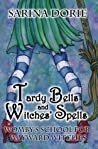 Tardy Bells and Witches' Spells (Womby's School for Wayward Witches, #1)