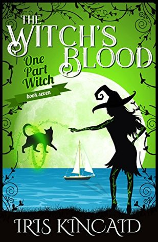 The Witch's Blood: (A Cozy Witch Mystery) (One Part Witch Book 7)