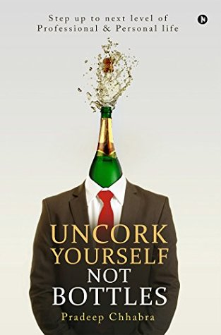 Uncork Yourself Not Bottles : Step up to next level of Professional & Personal life