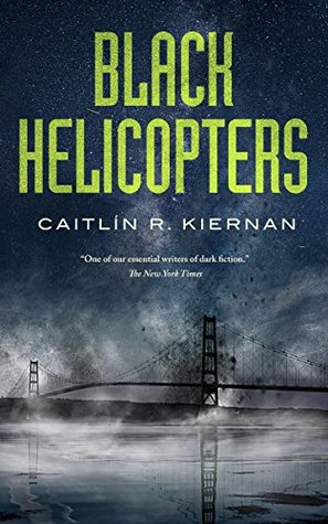 Cover of Black Helicopters by Caitlín R. Kiernan (Tinfoil Dossier #2)