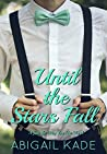 Until the Stars Fall (Just the Way You Are, #1)
