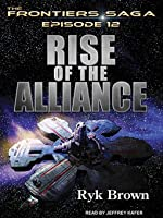 Rise of the Alliance(The Frontiers Saga, #12)