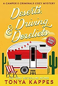 Deserts, Driving, & Derelicts (A Camper & Criminals Cozy #2)
