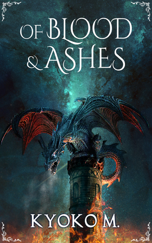 Of Blood and Ashes (Of Cinder and Bone #2)