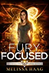 Fury Focused (Of Fates and Furies, #2)