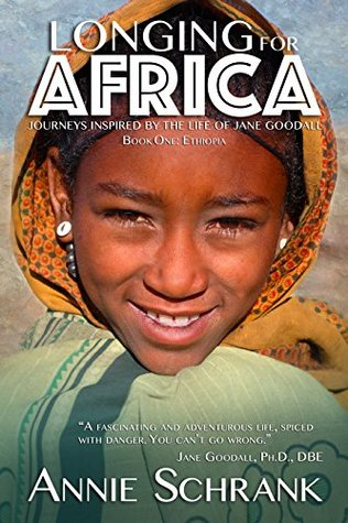 Longing for Africa: Journeys Inspired by the Life of Jane Goodall. Part One: Ethiopia