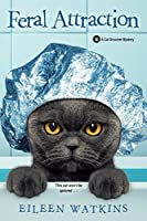 Feral Attraction (A Cat Groomer Mystery Book 3)