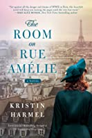 The Room On Rue Am 233 Lie By Kristin Harmel
