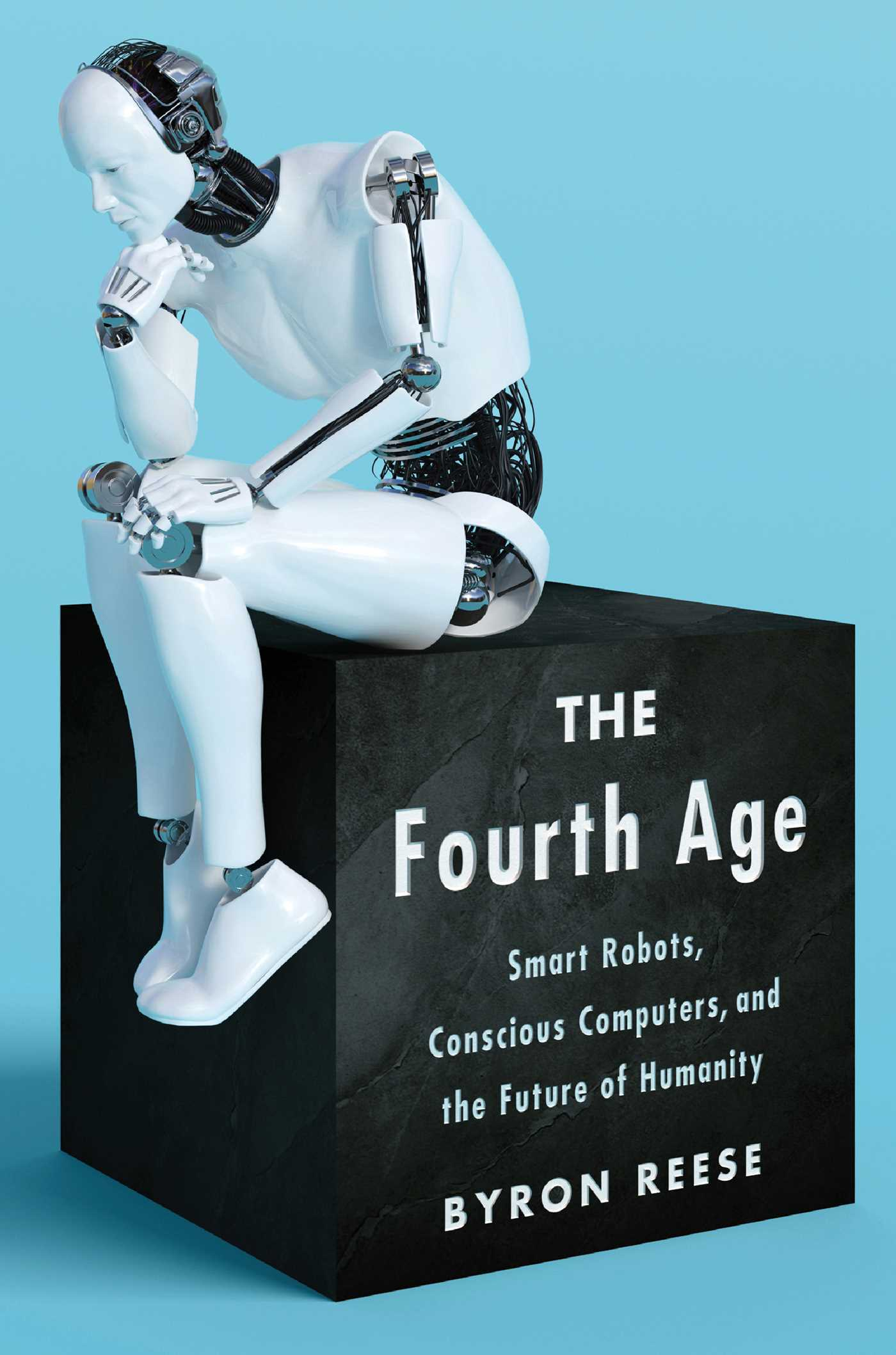 The Fourth Age: Smart Robots, Conscious Computers, and the Future of Humanity