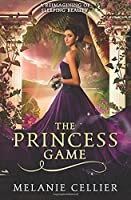 The Princess Game: A Reimagining of Sleeping Beauty