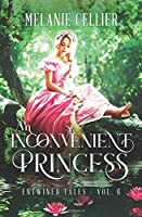 An Inconvenient Princess (Entwined Tales, #6)