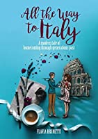 All the Way to Italy: A modern tale of homecoming through generations past