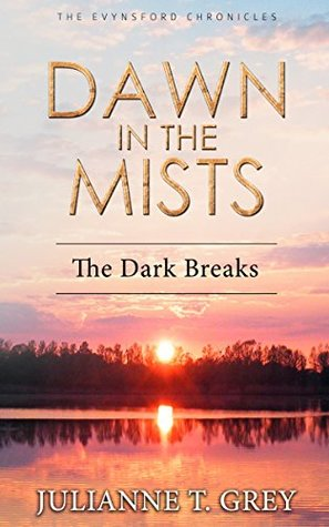 Dawn in the Mists - The Dark Breaks: Christian Mystery & Suspense Romance (The Evynsford Chronicles Book 3)