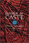 Republic of Caste by Anand Teltumbde