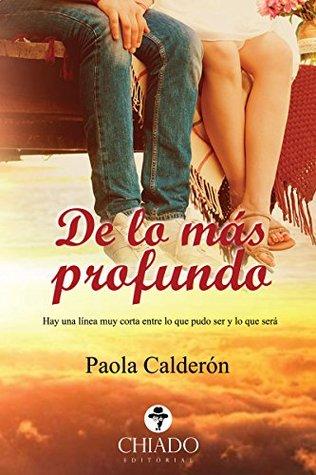 De lo más profundo Paola Calderón