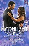Moonlight in Vermont by Kacy Cross