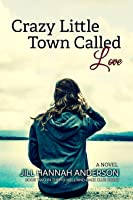 Crazy Little Town Called Love (The To-Hell-And-Back Club #2)