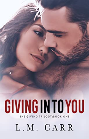 Giving In to You (The Giving Trilogy, #1)