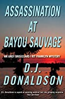 Assassination at Bayou Sauvage (The Andy Broussard/Kit Franklyn Mysteries Book 8)